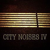 City Noises IV by Various Artists