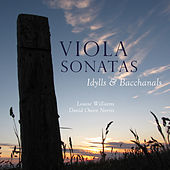 Viola Sonatas: Idylls & Bacchanals by David Owen Norris Louise Williams