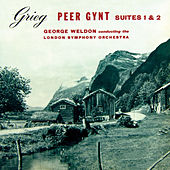 Grieg: Peer Gynt Suites 1 & 2 by London Symphony Orchestra