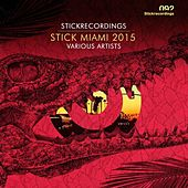 Stick Miami 2015 by Various Artists