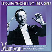 Favourite Melodies from the Operas by Mantovani & His Orchestra