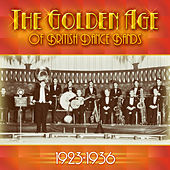 The Golden Age of British Dance Bands, 1923-1936 by Various Artists
