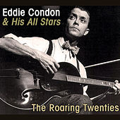 The Roaring Twenties by Eddie Condon