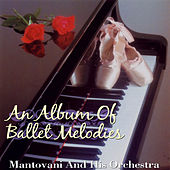 An Album of Ballet Melodies by Mantovani & His Orchestra