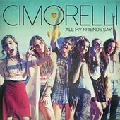 All My Friends Say by Cimorelli