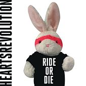 Ride or Die EP by Heartsrevolution