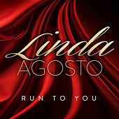 Run to You - Single by Linda Agosto