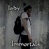 Immortals - Single by Jordy (Bachata)