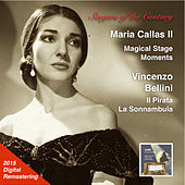 Singers of the Century: Maria Callas, Vol. 2 – Magical Stage Moments, 2015 Digital Remaster (Live) by Maria Callas