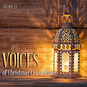 Voices of Christmas Celebrations, Vol. 13 by Various Artists