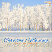 Christmas Morning, Vol. 12 by Various Artists