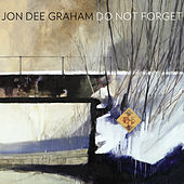 Do Not Forget by Jon Dee Graham