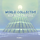 World Collective: Hip Hop Empire, Vol. 10 by Various Artists