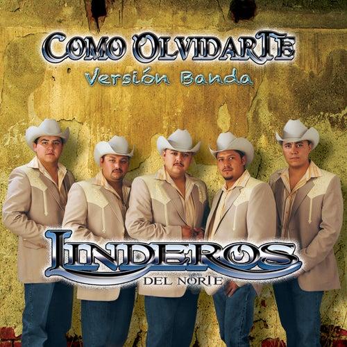 Como Olvidarte (Version Banda) by Linderos del Norte