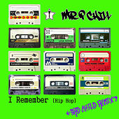 I Remember (Hip Hop) by Mr. P Chill
