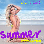 Summer Attraction - Hot Chill Out, Vol. 3 by Various Artists