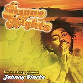 Mafia & Fluxy Presents Johnny Clarke / Reggae Heights by Johnny Clarke