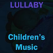 Lullaby by Children's Music