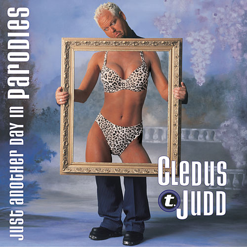 Just Another Day In Parodies by Cledus T. Judd