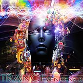 TRANCE ZENDENZ 3 (A Progressive and Melodic Trance Sensation) by Various Artists