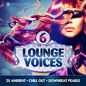 Lounge Voices, Vol. 6 (20 Ambient, Chill out, Downbeat Pearls) by Various Artists