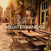 Cafe Mediterranean, Vol. 1 (Chill out & Lounge Music) by Various Artists