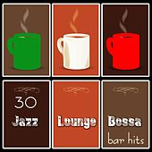 30 Jazz Lounge Bossa Bar Hits by Various Artists