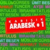 Karışık Arabesk, Vol. 1 by Various Artists