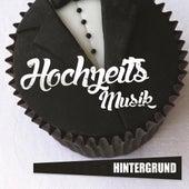 Hochzeits Musik - Hintergrund by Various Artists