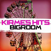 Kirmes Hits Bigroom by Various Artists