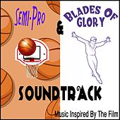 Semi-Pro & Blades of Glory Soundtrack (Music Inspired By the Film) by The Cinematic Film Band