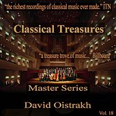 Classical Treasures Master Series - David Oistrakh, Vol. 18 by Various Artists