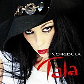Incredula by Tala