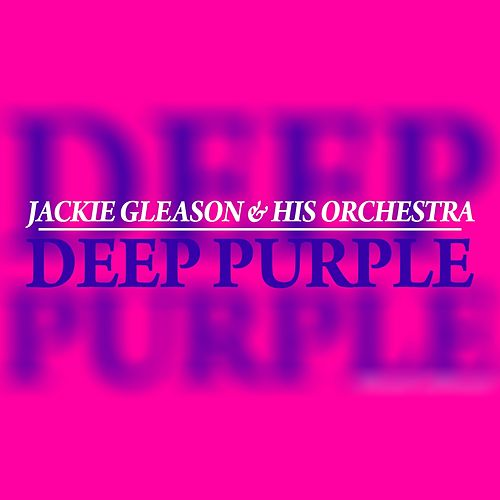 Deep Purple by Jackie Gleason