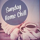Sunday Home Chill, Vol. 1 (Relax & Cosy Weekend Chill out Tunes) by Various Artists