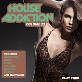 House Addiction, Vol. 22 by Various Artists