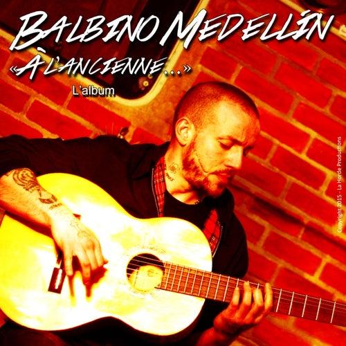 À l'ancienne by Balbino Medellin