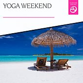 Yoga Weekend by Various Artists