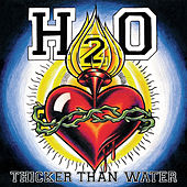 Thicker Than Water by H20