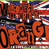Welcome To The World Of Orange by Orange