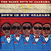 Down In New Orleans by The Blind Boys Of Alabama