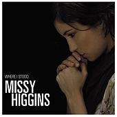 Where I Stood EP by Missy Higgins