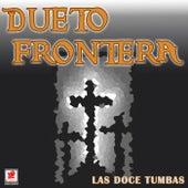 Las Doce Tumbas by Dueto Frontera
