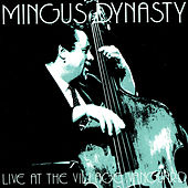 Live At Village Vanguard by Mingus Dynasty