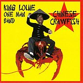 Chinese Crawfish by King Louie One Man Band