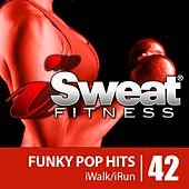 iSweat Fitness Music Vol. 42: Funky Pop Hits (128 BPM for Running, Walking, Elliptical, Treadmill, Aerobics, Workouts) by Various Artists