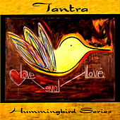 Hummingbird:  Tantra by Various Artists
