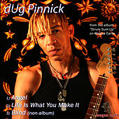 Angel / Life Is What You Make It / Blind by Dug Pinnick