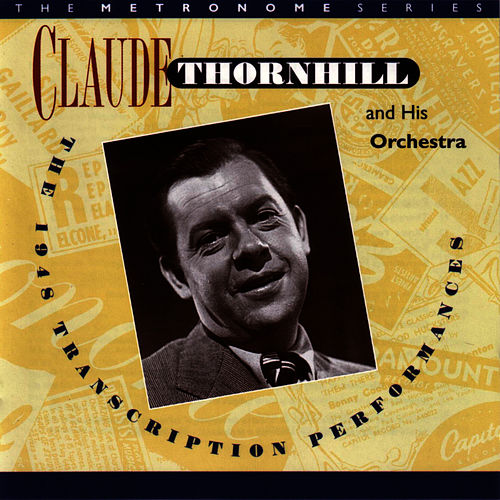 The 1948-Transcription Performance by Claude Thornhill