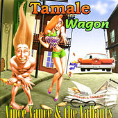 Tamale Wagon by Vince Vance & The Valiants